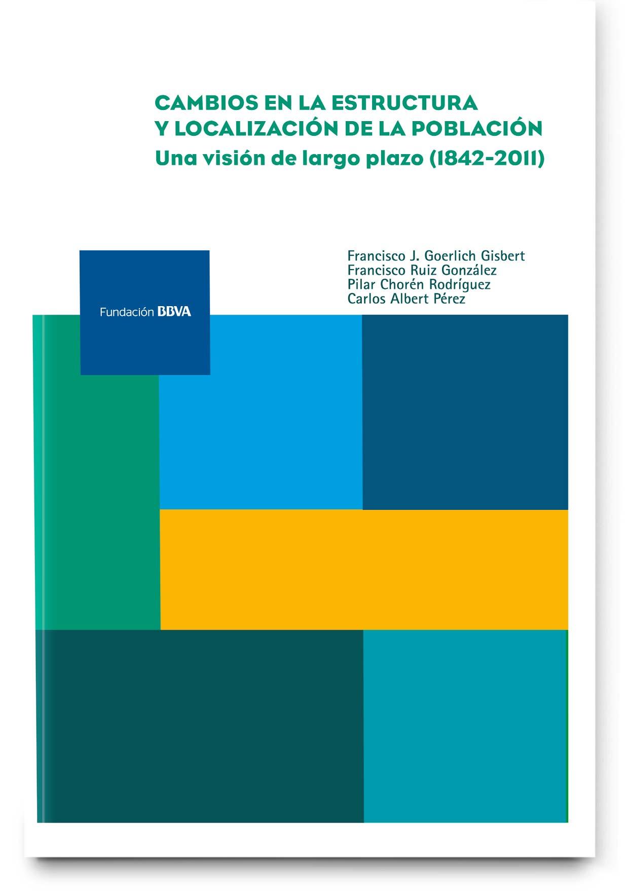 Cambios en la estructura y localización de la población: una visión de largo plazo (1842-2011)
