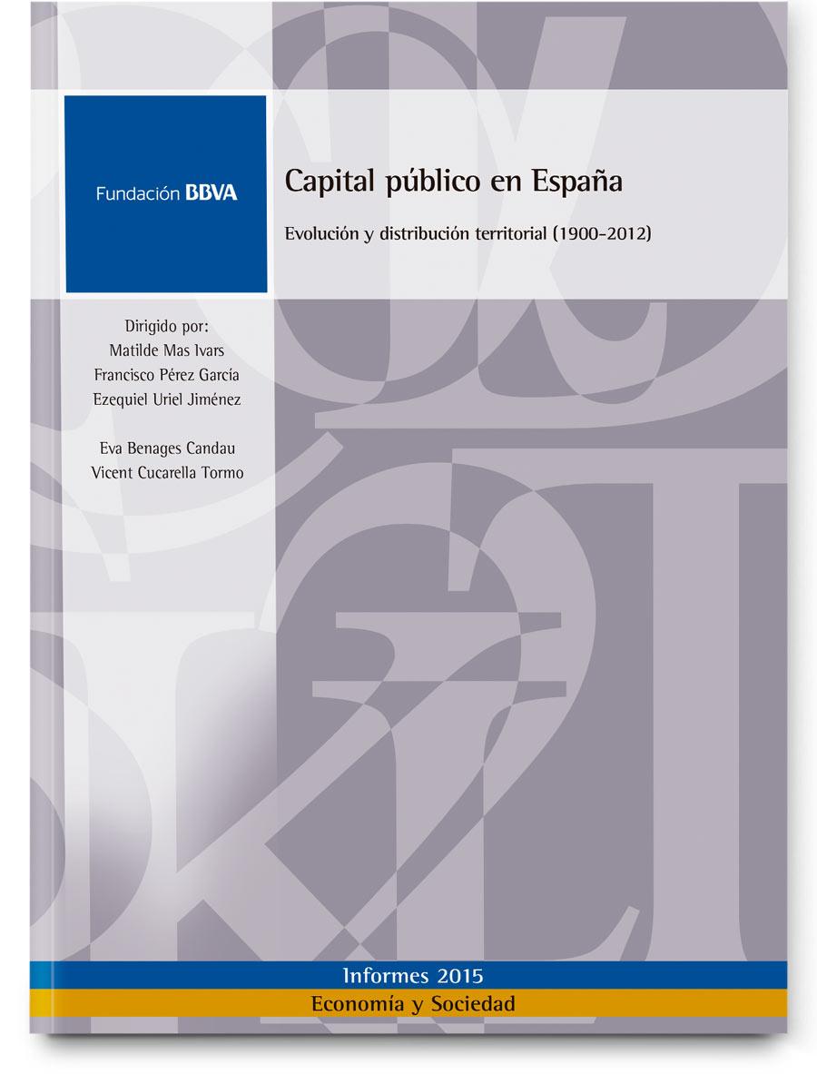 Capital público en España. Evolución y distribución territorial (1900-2012)