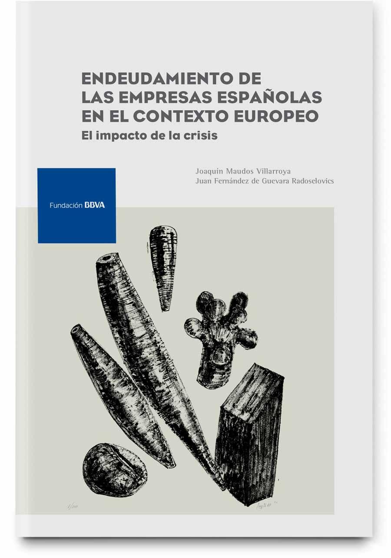 Endeudamiento de las empresas españolas en el contexto europeo: el impacto de la crisis
