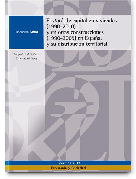 El stock de capital en viviendas (1990-2010) y en otras construcciones (1990-2009) en España, y su distribución territorial