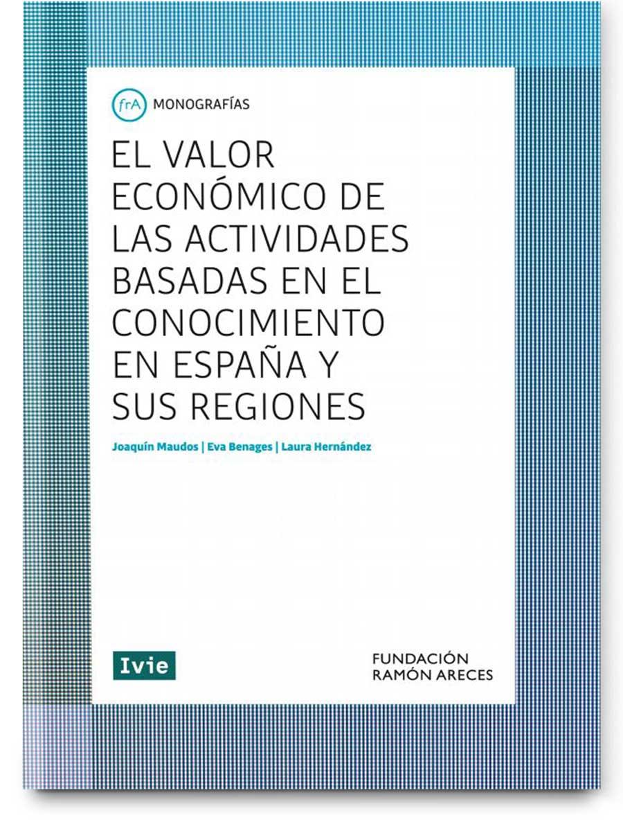 El valor económico de las actividades basadas en el conocimiento en España y sus regiones