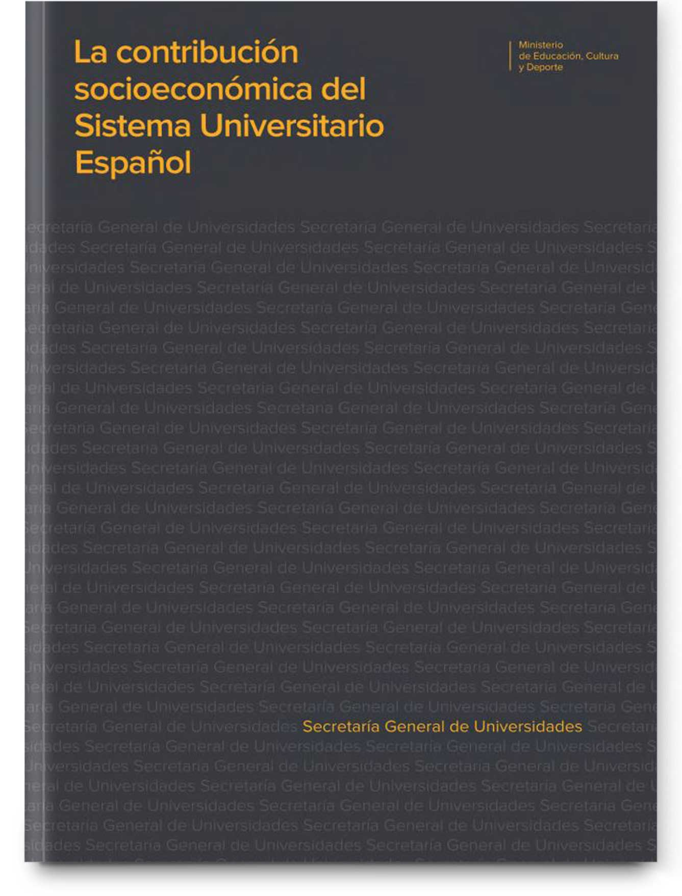 La contribución socioeconómica del Sistema Universitario Español