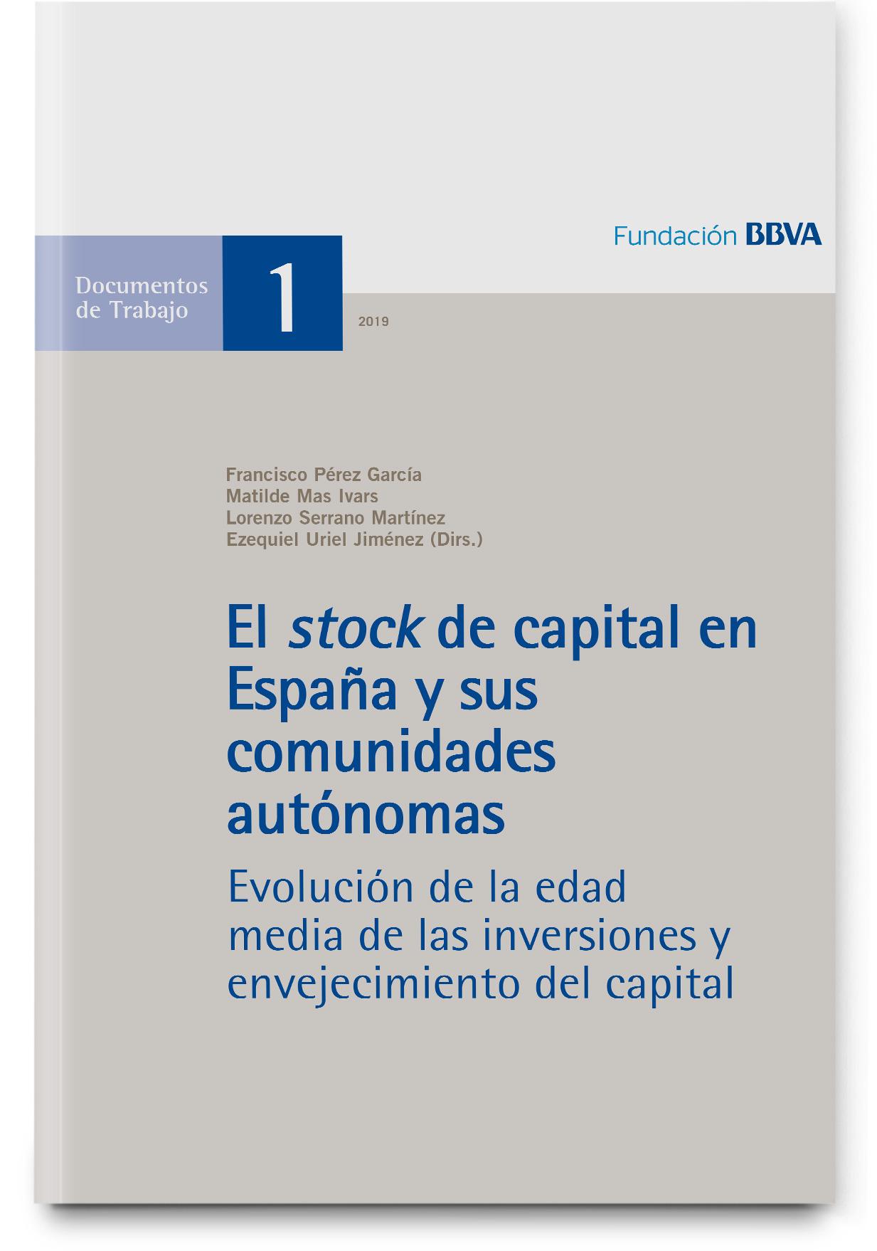 El stock de capital en España y sus comunidades autónomas.  Evolución de la edad media de las inversiones y envejecimiento del capital