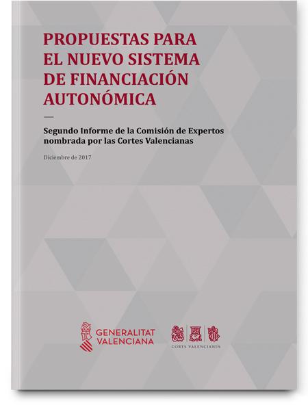 Propuestas para el nuevo sistema de financiación autonómica: Segundo Informe de la Comisión de Expertos nombrada por las Cortes Valencianas