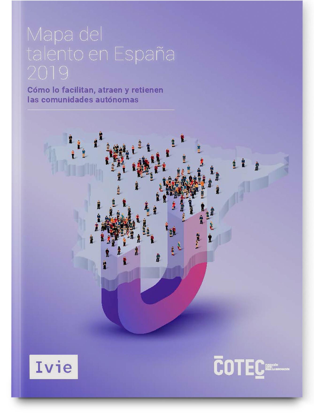 Mapa del talento en España 2019. Cómo lo generan, atraen y retienen las comunidades autónomas