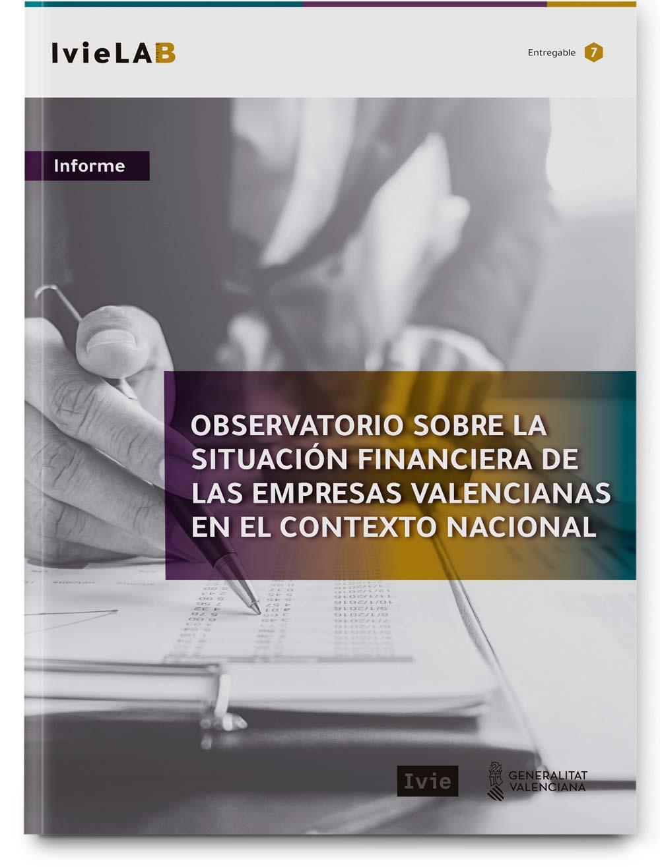 Observatorio sobre la situación financiera de las empresas valencianas en el contexto nacional